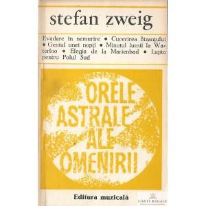 ORELE ASTRALE ALE OMENIRII de STEFAN ZWEIG
