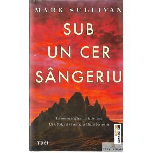 SUB UN CER SANGERIU de MARK SULLIVAN