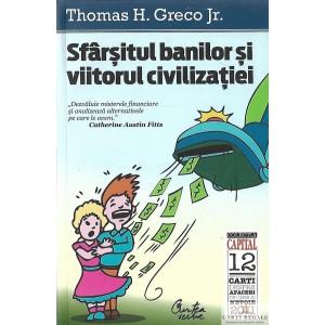 SFARSITUL BANILOR SI VIITORUL CIVILIZATIEI de THOMAS H. GRECO Jr