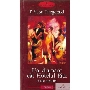 UN DIAMANT CAT HOTELUL RITZ SI ALTE POVESTIRI de F. SCOTT FITZGERALD