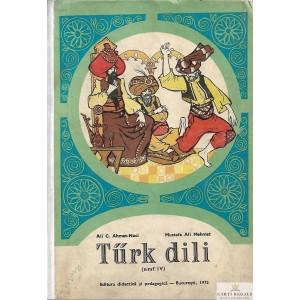 TURK DILI  - MANUAL LIMBA TURCA PENTRU CLASA A IV A de ALI C. AHMET-NACI
