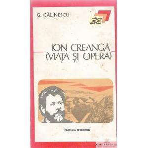 ION CREANGA (VIATA SI OPERA) de G. CALINESCU