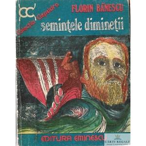 SEMINTELE DIMINETII de FLORIN BANESCU