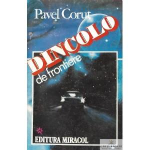DINCOLO DE FRONTIERE de PAVEL CORUT