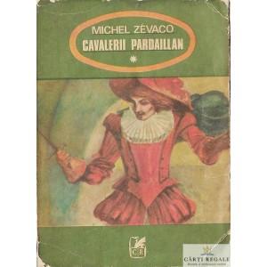 CAVALERII PARDAILLAN de MICHEL ZEVACO VOL 1