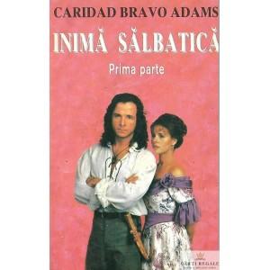 INIMA SALBATICA de CARIDAD BRAVO ADAMS PRIMA PARTE