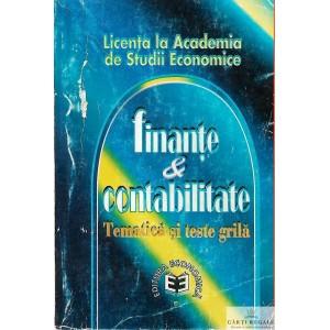 FINANTE & CONTABILITATE. TEMATICA SI TESTE GRILA. LICENTA LA ACADEMIA DE STUDII ECONOMICE