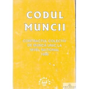 CODUL MUNCII. CONTRACTUL COLECTIV DE MUNCA UNIC LA NIVEL NATIONAL 1996