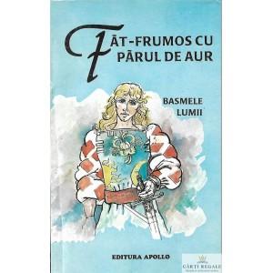 FAT-FRUMOS CU PARUL DE AUR. BASMELE LUMII