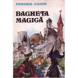 BAGHETA MAGICA de EUGENIA ZAIMU