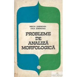 PROBLEME DE ANALIZA MORFOLOGICA de MIRCEA ZDRENGHEA