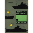 INSTALATIA ELECTRICA A NAVELOR de C. VLAVIAN