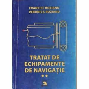TRATAT DE ECHIPAMENTE DE NAVIGATIE de FRANCISC BOZIANU si VERONICA BOZIANU VOLUMUL 2