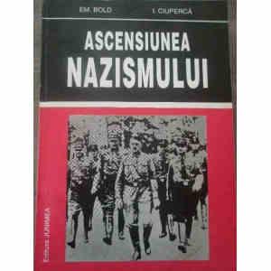 ASCENSIUNEA NAZISMULUI de EM. BOLD si I. CIUPERCA