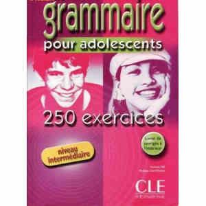 GRAMMAIRE POUR ADOLESCENTS. 250 EXERCICES. NIVEAU INTERMEDIAIRE de NATHALIE BLE