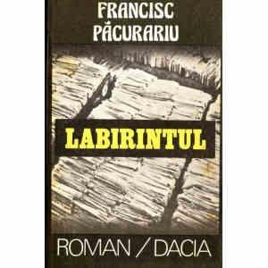 LABIRINTUL de FRANCISC PACURARIU