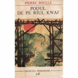 PODUL DE PE RAUL KWAI de PIERRE BOULLE
