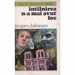 INTALNIREA N-A MAI AVUT LOC de JACQUES CHABANNES