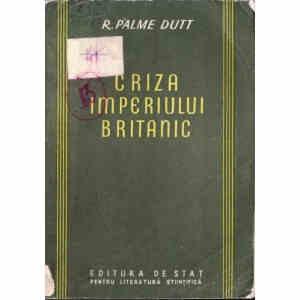 CRIZA IMPERIULUI BRITANIC de R. PALME DUTT