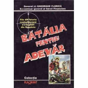 BATALIA PENTRU ADEVAR de GHEORGHE FLORICA