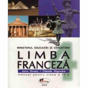 Manual LIMBA FRANCEZA CL. A IV A ED. ARAMIS de JANA GROSU si CLAUDE DIGNOIRE