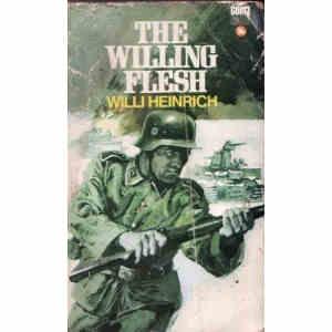 THE WILLING FLESH de WILLI HEINRICH