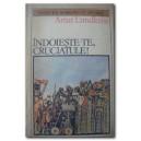 INDOIESTE-TE CRUCIATULE! de ARTUR LUNDKVIST