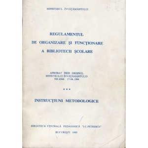 REGULAMENTUL DE ORGANIZARE SI FUNCTIONARE A BIBLIOTECII SCOLARE