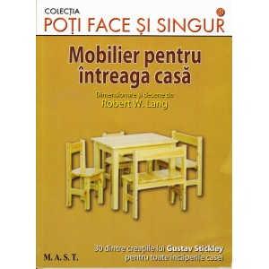MOBILIER PENTRU INTREAGA CASA de ROBERT W. LANG