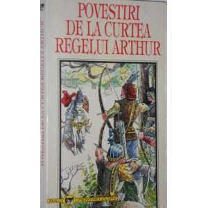 POVESTIRI DE LA CURTEA REGELUI ARTHUR