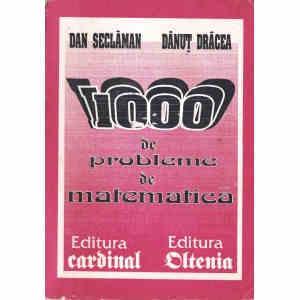 1000 DE PROBLEME DE MATEMATICA
