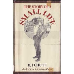 A STORY OF A SMALL LIFE de B. J. CHUTE