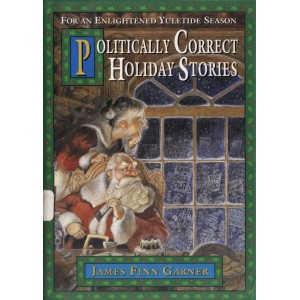 POLITICALLY CORRECT HOLIDAY STORIES de JAMES FINN GARNER