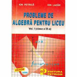 PROBLEME DE ALGEBRA PENTRU LICEU VOL. 1