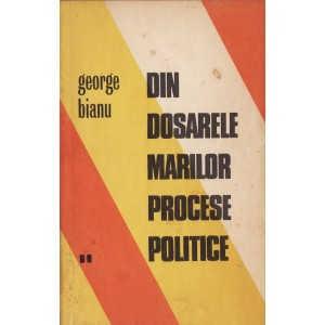 DIN DOSARELE MARILOR PROCESE POLITICE de GEORGE BIANU VOLUMUL 2
