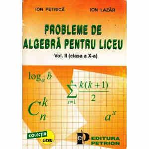 PROBLEME DE ALGEBRA PENTRU LICEU VOL. 2