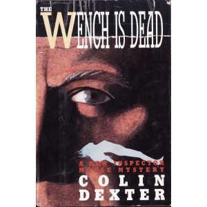 THE WENCH IS DEAD de COLIN DEXTER