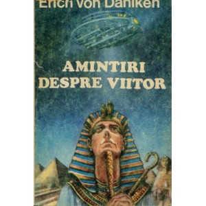 AMINTIR DESPRE VIITOR  de ERICH VON DANIKEN
