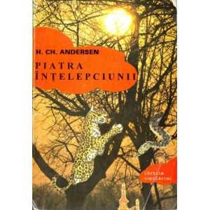PIATRA INTELEPCIUNII de H. CH. ANDERSEN