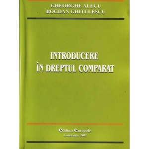 INTRODUCERE IN DREPTUL COMPARAT - NOTE DE CURS de GHEORGHE ALECU si BOGDAN GHITULESCU