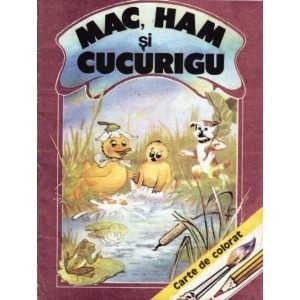 MAC, HAM SI CUCURIGU - POVESTIRI PENTRU COPII de VICTOR STEROM (1993)