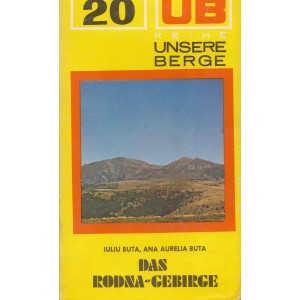 DAS RODNA-GEBIRGE - COLECTIA MUNTII NOSTRI de IULIU BUTA