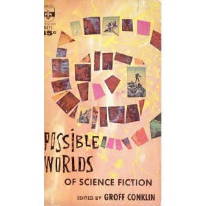POSSIBLE WORLDS OF SCIENCE FICTION de GROFF CONKLIN