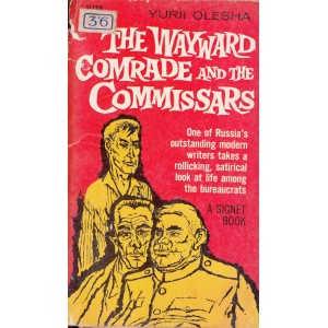 THE WAYWARD COMRADE AND THE COMMISSARS de YURII OLESHA