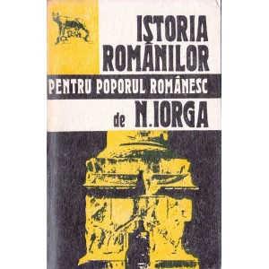 ISTORIA ROMANILOR PENTRU POPORUL ROMANESC de NICOLAE IORGA
