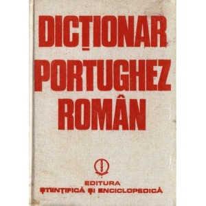 DICTIONAR PORTUGHEZ-ROMAN de ANGELA MOCANU