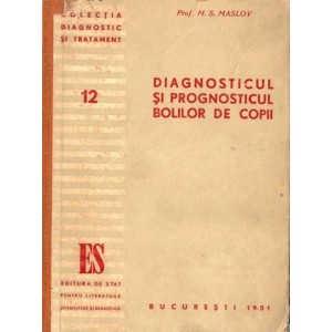 DIAGNOSTICUL SI PROGNOSTICUL BOLILOR DE COPII de M.S. MASLOV