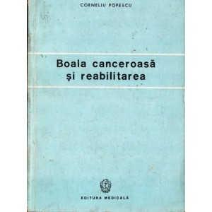 BOALA CANCEROASA SI REABILITAREA de CORNELIU POPESCU