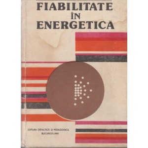 FIABILITATE IN ENERGETICA de V.I. NITU si C. IONESCU