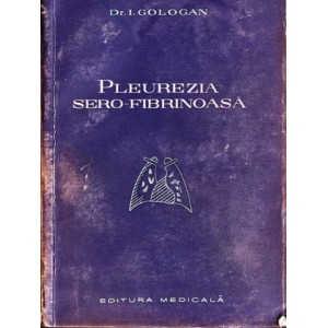 PLEUREZIA SERO-FIBRINOASA de I. GOLOGAN
